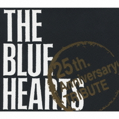 THE BLUE HEARTS 25th.Anniversary TRIBUTE(初回限定盤)
