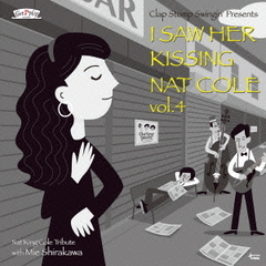I Saw Her Kissing Nat Cole vol.4~with Mie Shirakawa~