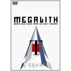 T-SQUARE/MEGALITH