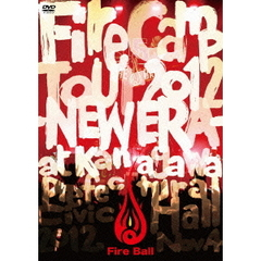 FIRE BALL/FIRE CAMP TOUR 2012 -NEW ERA-