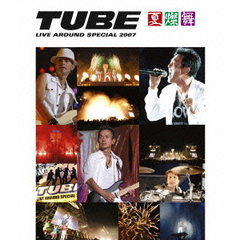 TUBE/TUBE Live Around Special 2007 -夏燦舞-(Blu-ray Disc)