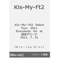Kis-My-Ft2/KisーMyーFt2 Debut Tour 2011 Everybody Go at 横浜アリーナ 2011.7.31(Blu-ray Disc)