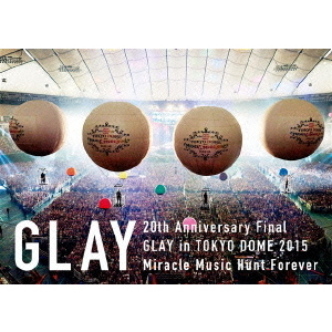 GLAY/20th Anniversary Final GLAY in TOKYO DOME 2015 Miracle Music Hunt Forever -SPECIAL BOX-(Blu-ray Disc)