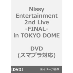 Nissy/Nissy Entertainment 2nd Live -FINAL- in TOKYO DOME