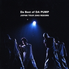 Da Best of DA PUMP JAPAN TOUR 2003 REBORN