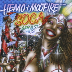 HEMO+MOOFIRE presents SOCA GREATEST HITS