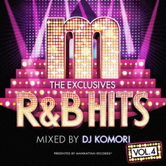 "Manhattan Records ""The Exclusives"" R&B Hits Vol.4 -Mixed by DJ Komori-"