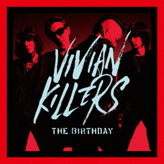 The Birthday/VIVIAN KILLERS(初回限定盤/CD+Blu-ray)