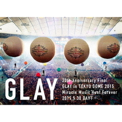 GLAY/20th Anniversary Final GLAY in TOKYO DOME 2015 Miracle Music Hunt Forever -STANDARD EDITION- DAY 1