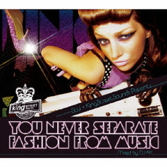 YOU NEVER SEPARATE FASHION FROM MUSIC Mixed by DJ AK