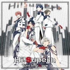 Hi!Superb/Turn Into Love(通常盤)<セブンネット限定特典:ブロマイド>