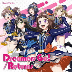 Poppin'Party/Dreamers Go!/Returns【通常盤】