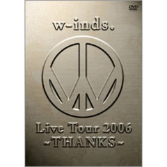 w-inds./w-inds. Live Tour 2006 ~THANKS~