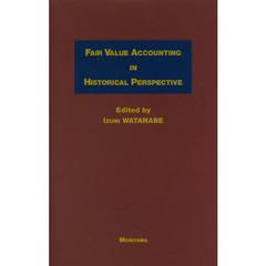 FAIR VALUE ACCOUNTING IN HISTORICAL PERSPECTIVE