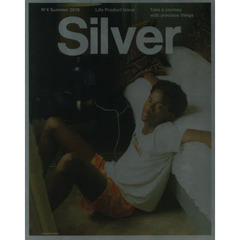 Silver N゜4 Summer2019 (メディアボーイMOOK)  Life Product Issue Take a journey with precuious things