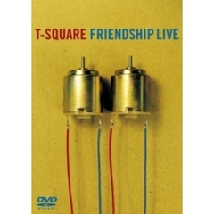 T-SQUARE/FRIENDSHIP LIVE(DVD)