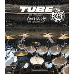 TUBE/TUBE Live Around 2009 ~We're Buddy~ LIVE & DOCUMENTARY(Blu-ray Disc)