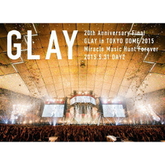 GLAY/20th Anniversary Final GLAY in TOKYO DOME 2015 Miracle Music Hunt Forever -STANDARD EDITION- DAY 2