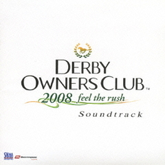 DERBY OWNERS CLUB 2008 feel the rush Soundtrack
