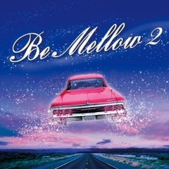 Be Mellow 2