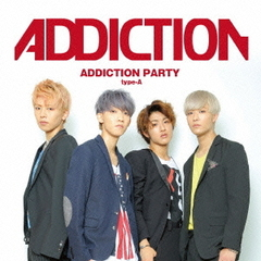 ADDICTION PARTY[typeA]
