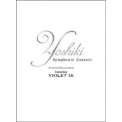 YOSHIKI/YOSHIKI Symphonic Concert 2002 with Tokyo City Philharmonic Orchestra featuring VIOLET UK