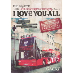 "GACKT/THE GRAFFITI ~ATTACK OF THE ""YELLOW FRIED CHICKENz"" IN EUROPE~ 『I LOVE YOU ALL』"