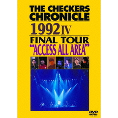 "チェッカーズ/THE CHECKERS CHRONICLE 1992 IV FINAL TOUR ""ACCESS ALL AREA"" 【廉価版】"