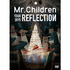 Mr.Children/REFLECTION {Live&Film}