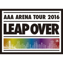 AAA ARENA TOUR 2016 - LEAP OVER -<初回生産限定盤 DVD2枚組>