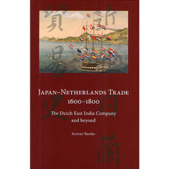 Japan-Netherlands Trade 1600-1800 The Dutch East India Company and beyond