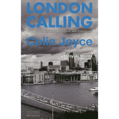 LONDON CALLING―Thoughts on England,the English and Englishness