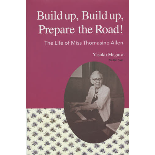 Build up,Build up,Prepare the Road! The Life of Miss Thomasine Allen