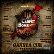 GANXTA CUE Presents CARPET BOMBINGS 2008