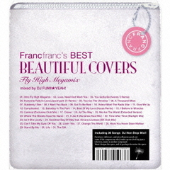 Francfranc's BEST Beautiful Covers -Fly High Megamix- mixed by DJ FUMI★YEAH!