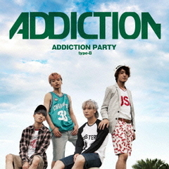 ADDICTION PARTY[typeB]