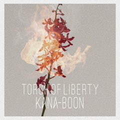 KANA-BOON/Torch of Liberty(初回生産限定盤/CD+DVD)