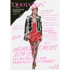 QUOTATION FASHION ISSUE Vol.23 2019SS 2019 SPRING & SUMMER PARIS,MILAN,NEW YORK,LONDON WOMENS & MENS COLLECTION