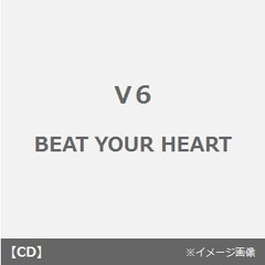 BEAT YOUR HEART