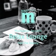 Manhattan Records Relax Lounge -feel the beauty-
