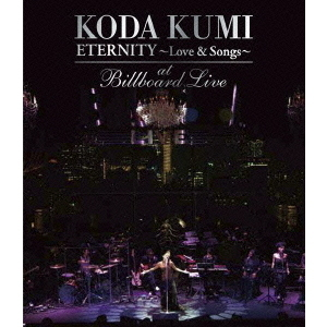 "倖田來未/KODA KUMI  ""ETERNITY ~Love & Songs~""at Billboard Live(Blu-ray Disc)"