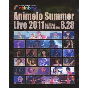 Animelo Summer Live 2011 rainbow 8.28(Blu-ray Disc)