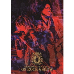 GRANRODEO/GRANRODEO LIVE 2014 G9 ROCK☆SHOW
