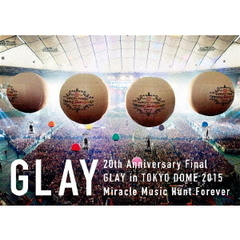 GLAY/20th Anniversary Final GLAY in TOKYO DOME 2015 Miracle Music Hunt Forever -SPECIAL BOX-