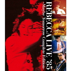 レベッカ/REBECCA LIVE '85 -MAYBE TOMORROW -Complete Edition-(Blu-ray Disc)