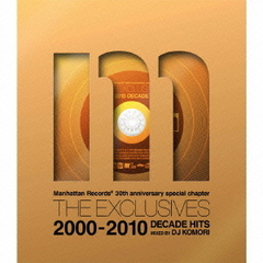Manhattan Records The Exclusives Decade Hits 2000-2010-MIXED BY DJ KOMORI