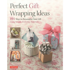 Perfect Gift Wrapping Ideas 101 Ways to Personalize Your Gift Using Simple,Everyday M?