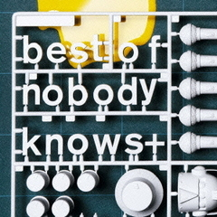 best of nobodyknows+