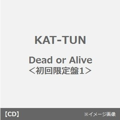 Dead or Alive(初回限定盤1)