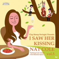 I Saw Her Kissing Nat Cole vol.5~with Momoko Iijima~